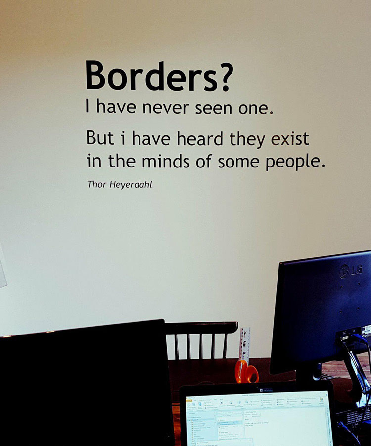 Quote op het kantoor van KonseptS; borders? i have never seen one. But i have heard they exist in the minds of some people.